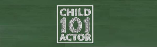 Child Actor 101