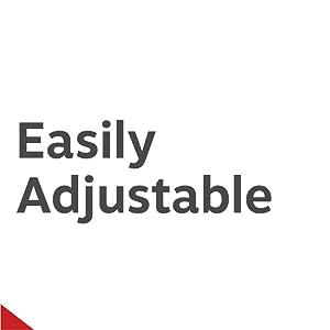 easily adjustable