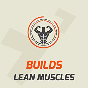 Builds lean muscles