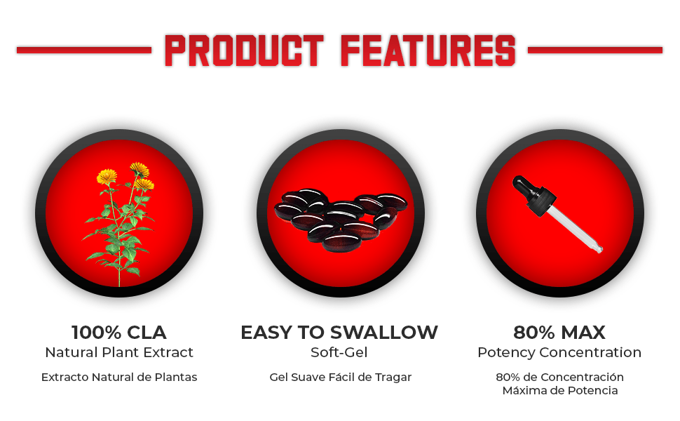Product Features: 100% Natural CLA - Easy to Swallow Pills - Max Potency Formula