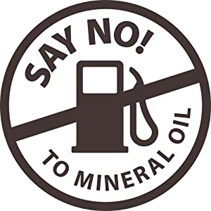 Say no to mineral Oil