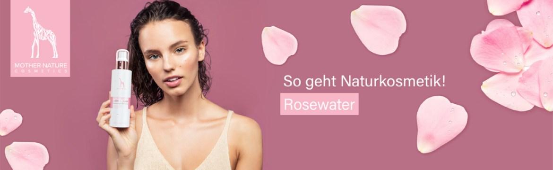 Mother Nature Cosmetics Naturkosmetik Rosenwasser Rosenduft Hautreinigung Hautpflege natürlich vegan
