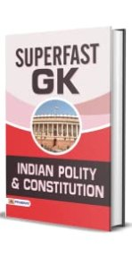 SUPERFAST GK INDIAN POLITY AND CONSTITUTION BY TEAM PRABHAT PRAKASHAN
