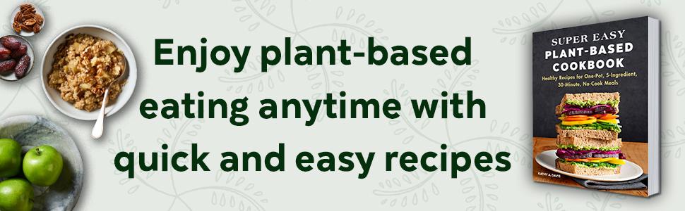 Plant Based Cookbook,easy vegetarian cookbook.vegan cookbook,vegetarian cookbook