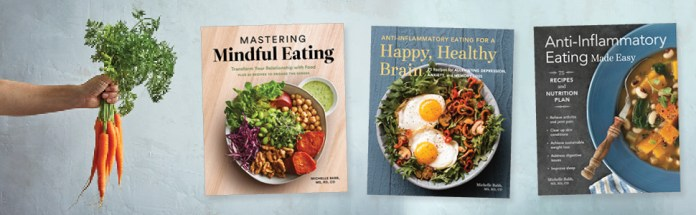 Books by Michelle Babb: Mastering Mindful Eating, Happy Healthy Brain, and Anti-Inflammatory Eating