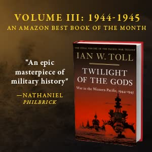 Pacific War Trilogy Ian Toll Twilight of the Gods
