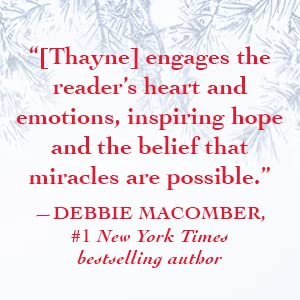 """[Thayne] engages the reader's heart and inspir[es]... the belief that miracles are possible."""