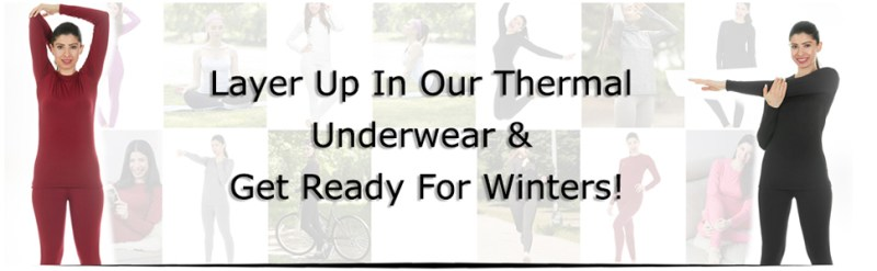 Thermal underwear for women  can be used get ready for the colder months of the year