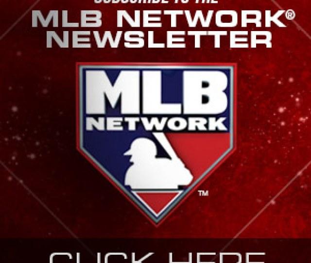 Mlbnetwork Com Newsletter Sign Up