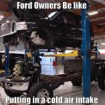 Ford Owners Be Like Quickmeme