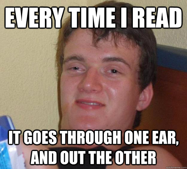 Image result for in one ear out the other meme