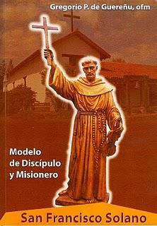 SAN FRANCISCO SOLANO. MODELO DE DISCÍPULO Y MISIONERO. P. Gregorio P. de Gereñu