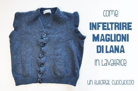 Come Infeltrire Maglioni Di Lana In Lavatrice Paperblog