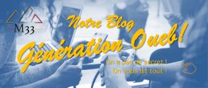 Notre Blog : Génération Oueb