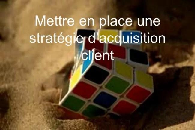stratégie acquisition client