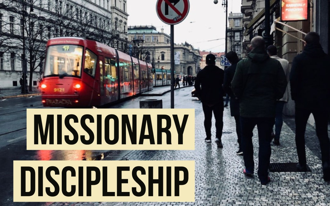 What the Heck is Missionary Discipleship?