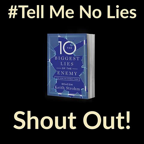 Tell Me No Lies Shout Out!
