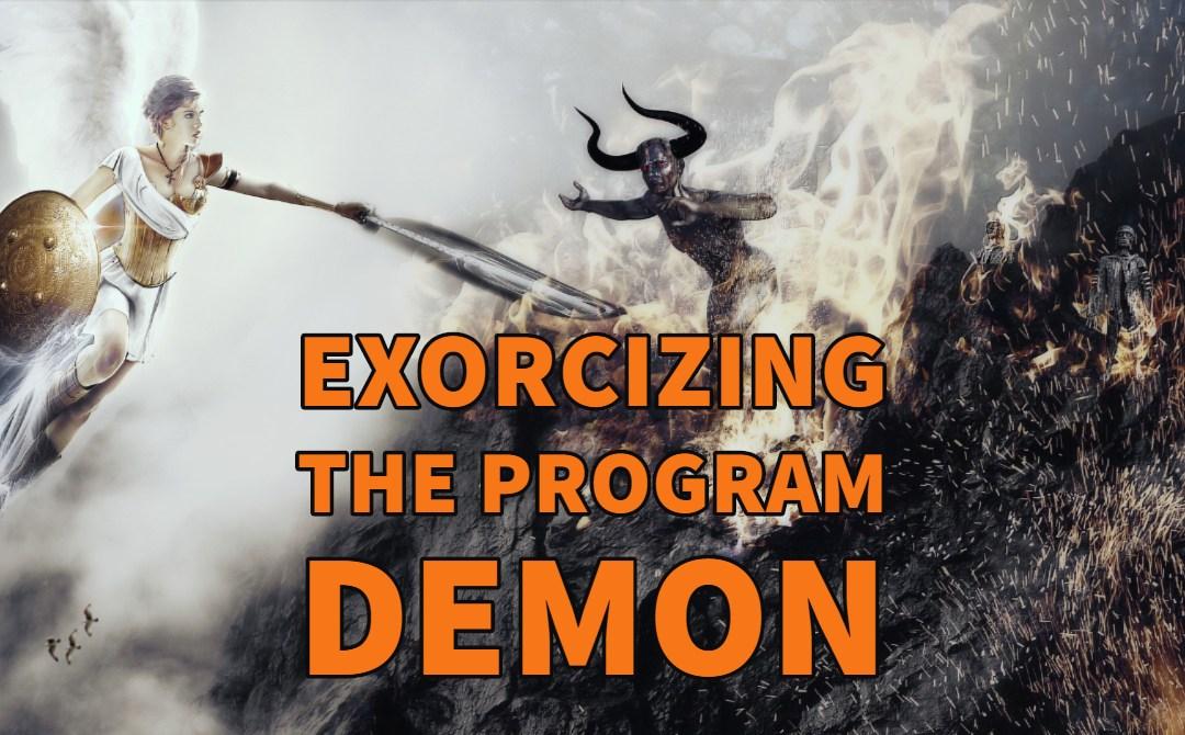 Exorcizing the Program Demon