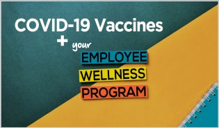 COVID19 Vaccines and Employee Wellness Programs