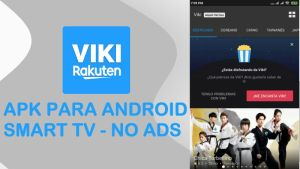 descargar viki app smart tv android ios sin anuncios no ads mod full pc