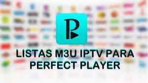 listas iptv perfect player gratis 2018 canales latinos