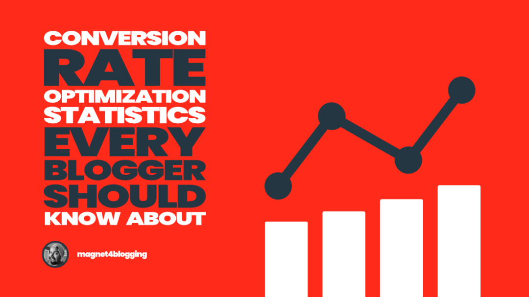 28+ Conversion Rate Optimization Statistics Every Blogger Should Know! [2021 Edition]