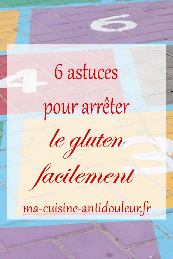 6 astuces pour arrêter le gluten facilement