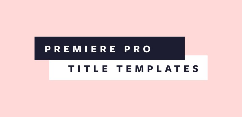 16 Free Premiere Pro Title Templates Perfect For Any Video