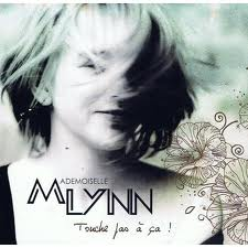 Touche pas à ça est le premier Album du duo Mademoiselle Lynn