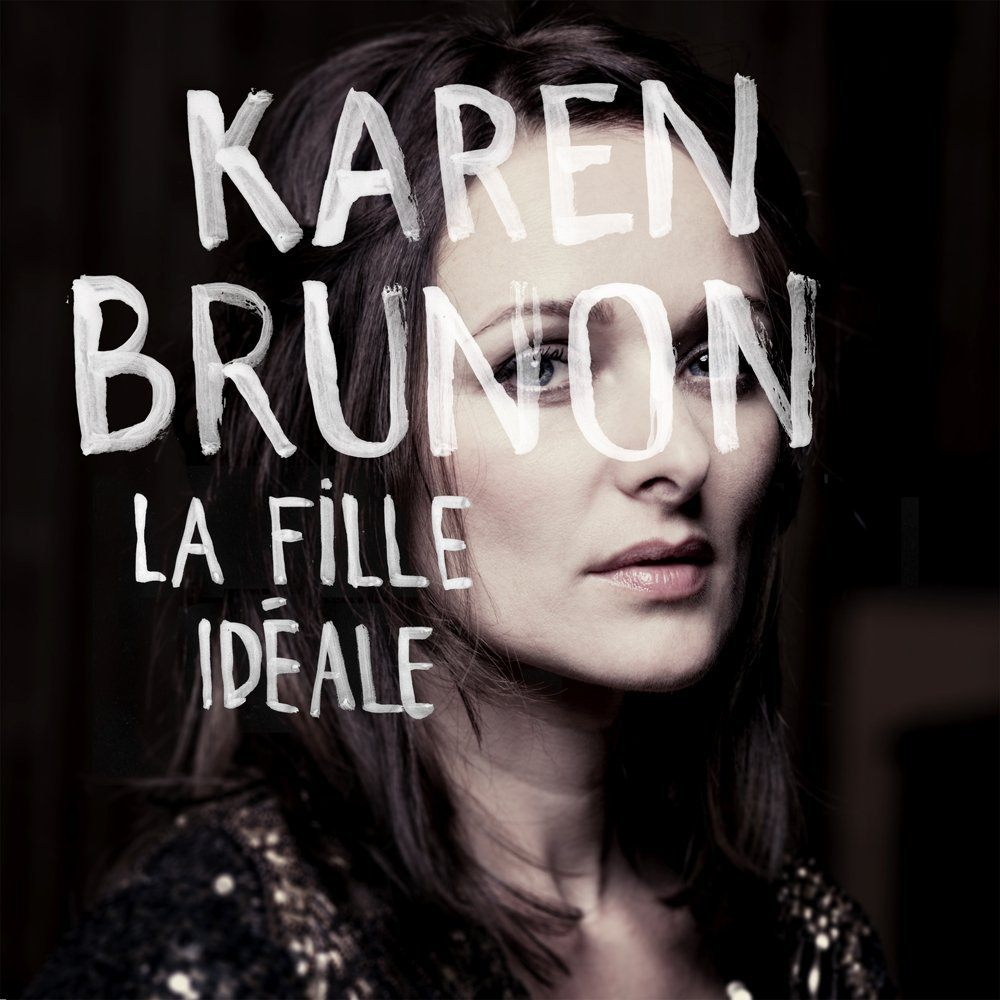 karen brunon sort son premier album musical la fille idéale