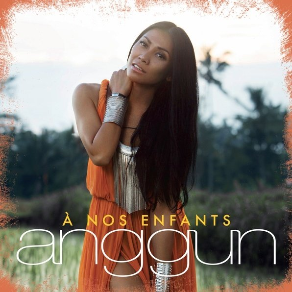 Rien de plus à dire que le titre : pochette A nos Enfants de Anggun