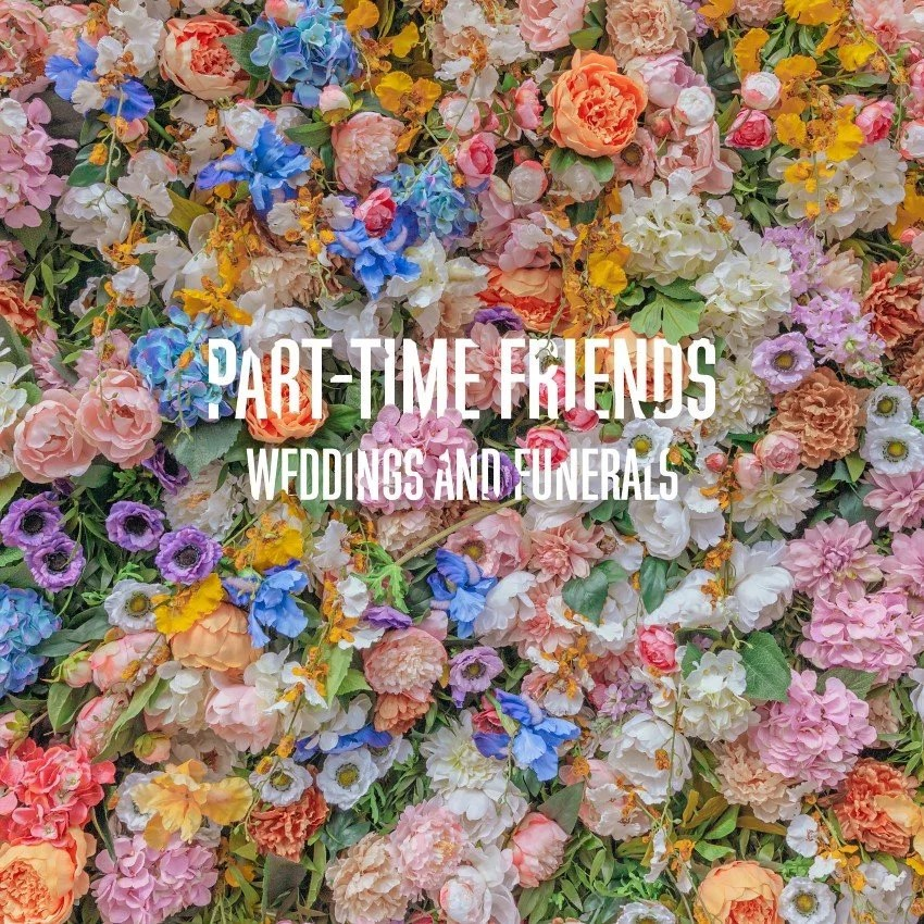 pochette de l'album Weddings and Funerals du duo Part-Time Friends
