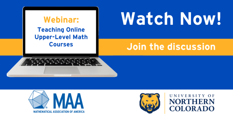 Webinar: Teaching Online Upper-Level Math Courses. Watch Now! Join the Discussion