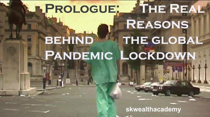 the real reasons behind the global pandemic lockdown