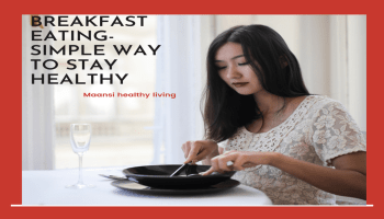 Breakfast eating A simple way to stay healthy