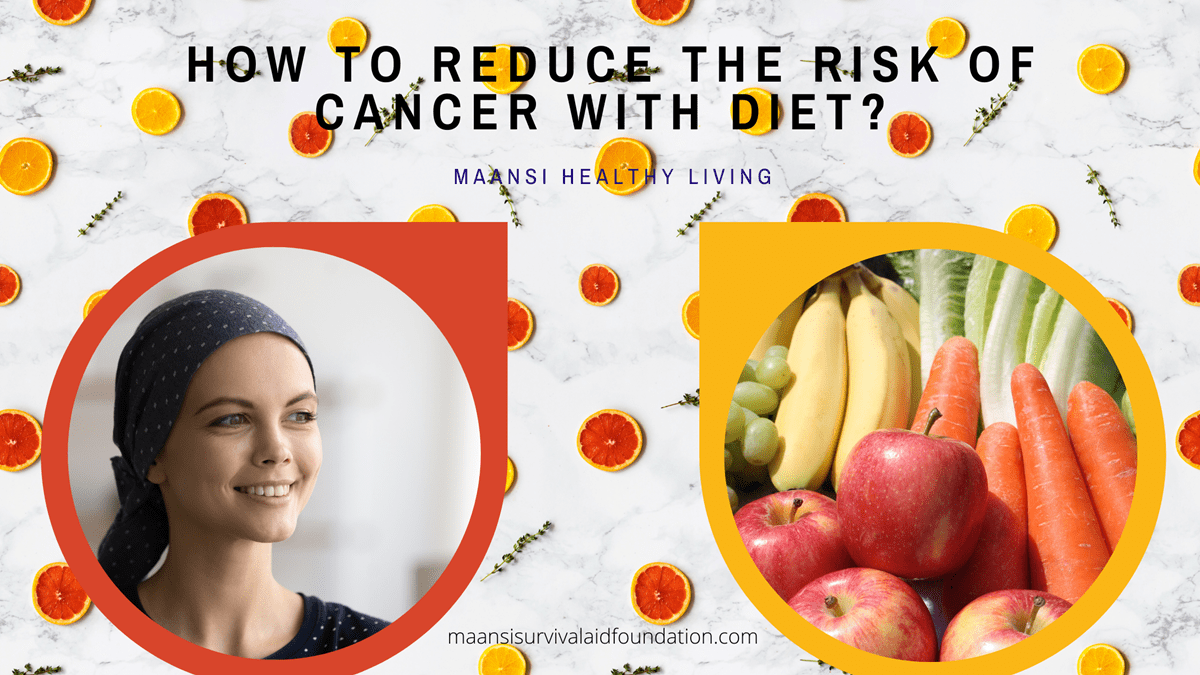 How to reduce cancer risk with diet?