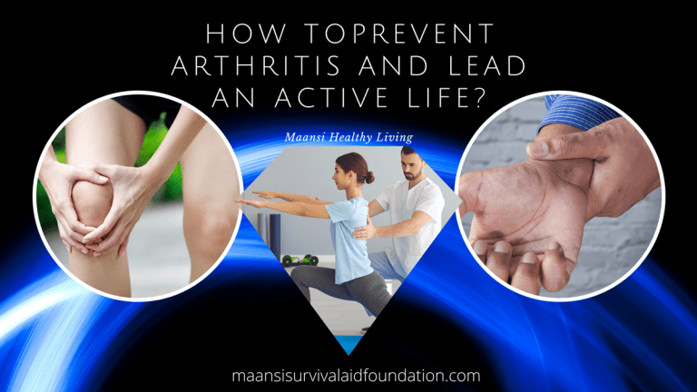 How to prevent Arthritis and lead an active life?