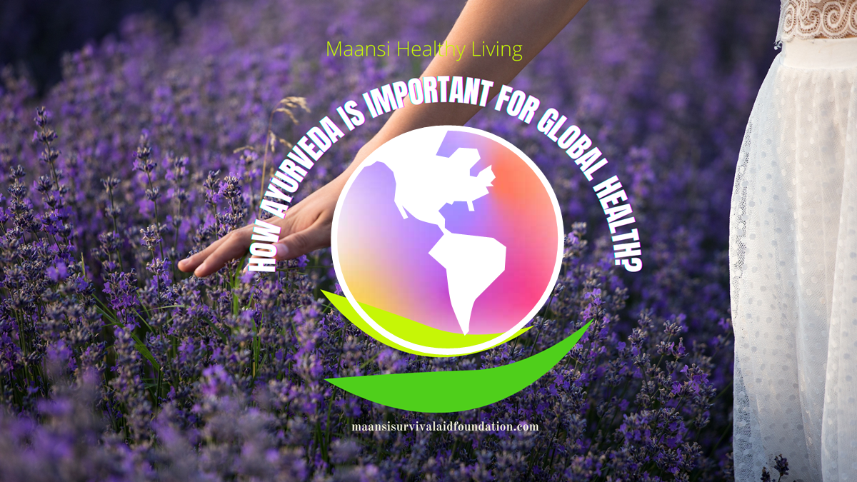 How Ayurveda is important for global health?