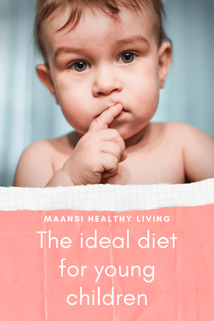 The ideal diet for young children