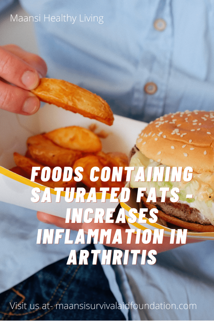Foods containing saturated fats increases inflammation in arthritis