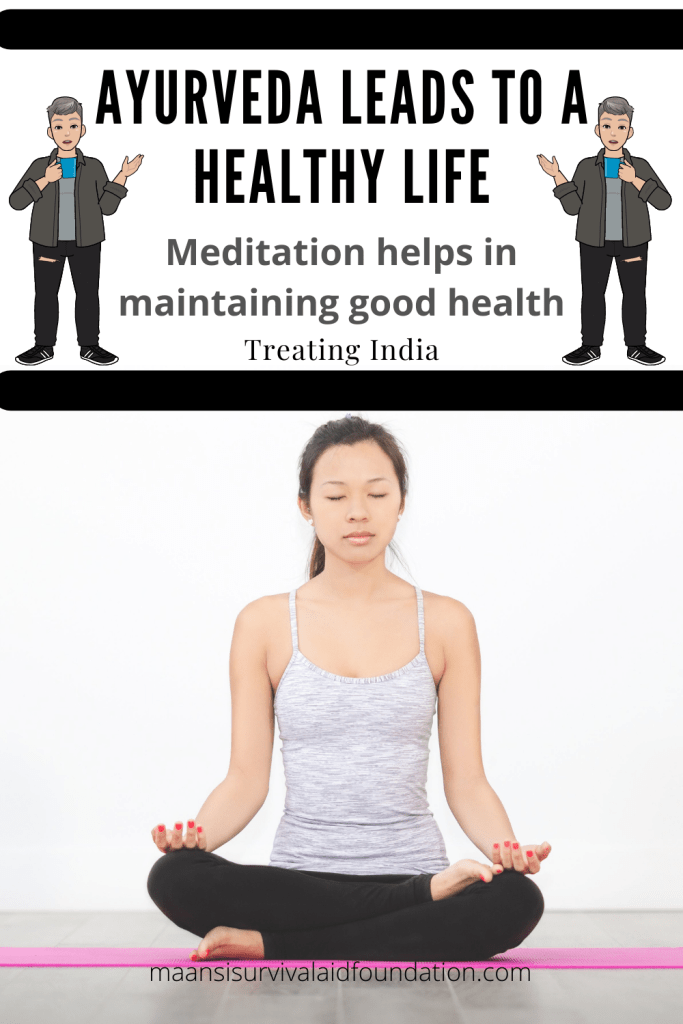 As per Ayurveda - Meditation helps in maintaining good health