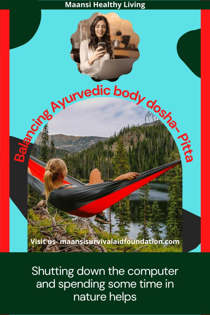 Balancing Ayurvedic body dosha- Pitta