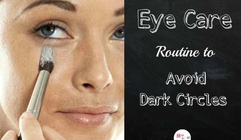 Eye Care Routine to Avoid Dark Circles