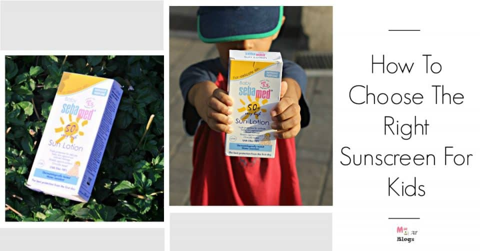 How To Choose The Correct Sunscreen For Kids – #WelcomingSummer