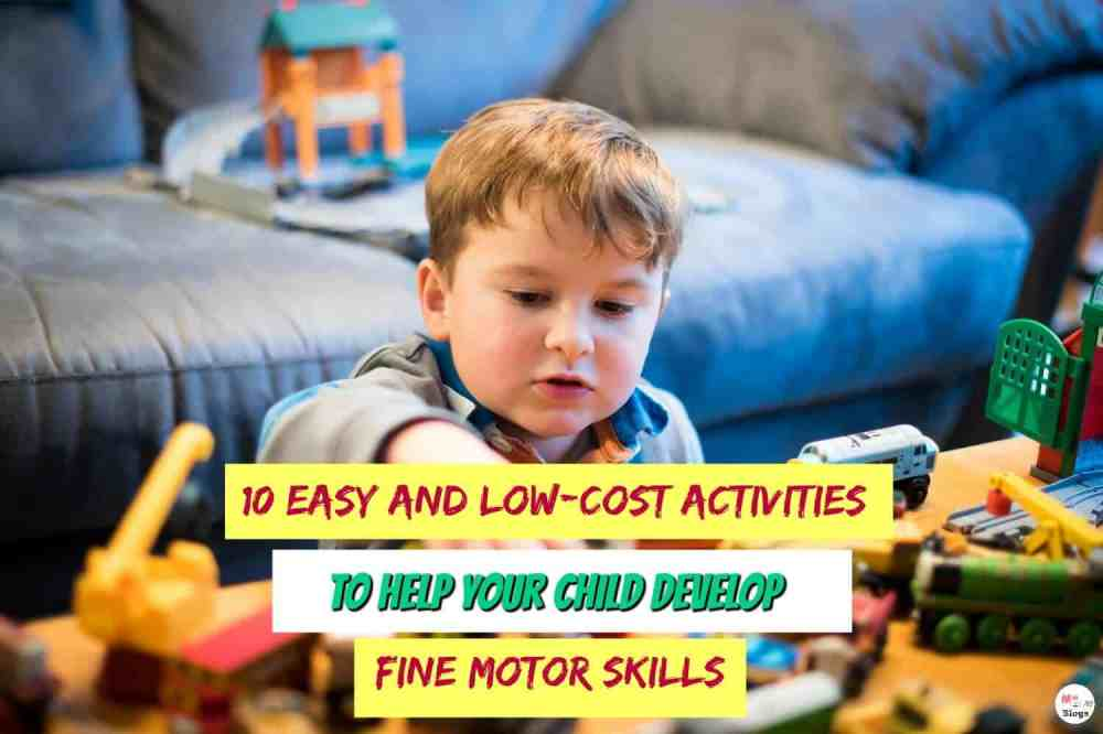10 Easy And Low-Cost Activities To Help Your Child Develop Fine Motor Skills