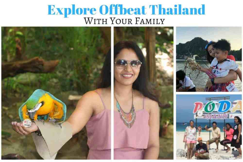 Planning A Thailand Trip? Here Is How You Can Explore Offbeat Thailand With Your Family.