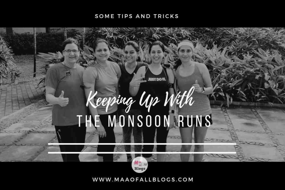 Keeping Up With The Monsoon Runs