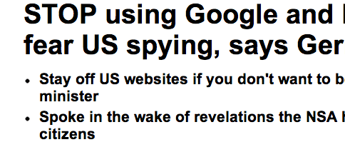 http://www.dailymail.co.uk/news/article-2354651/STOP-using-Google-Facebook-fear-US-spying-says-Germany.html