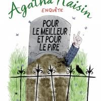 Agatha Raisin enquête - Tome 5 : Pour le meilleur et pour le pire