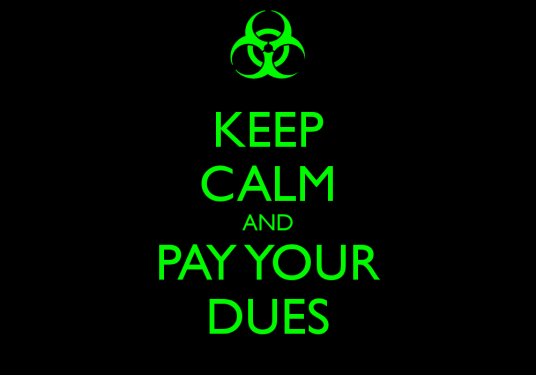 Keep Calm And Pay Your Dues 13 Wide